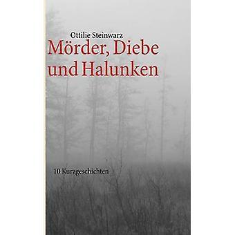 Mrder Diebe und Halunken by Steinwarz & Ottilie