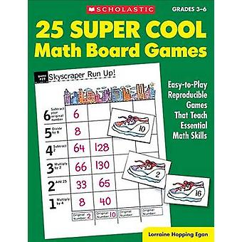 25 Super Cool Math Board Games - Easy-To-Play Reproducible Games That