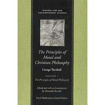 Principles of Moral & Christian Philosophy - in 2 Volumes by George T