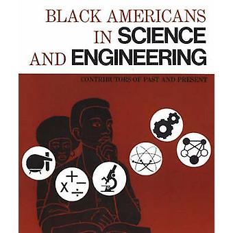 Black Americans in Science and Engineering - Contributors of Past and