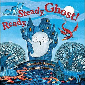 Ready - Steady - Ghost! by Elizabeth Baguley - Marion Lindsay - 97814