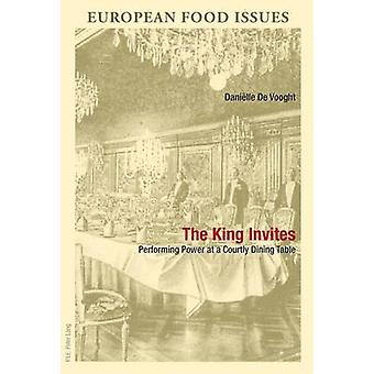 The King Invites - Performing Power at a Courtly Dining Table (1st New