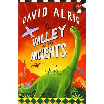 The Valley of the Ancients (Revised edition) by David Alric - David D