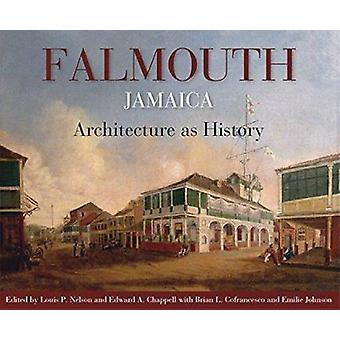 Falmouth - Jamaica - Architecture as History by Louis P. Nelson - Edwa