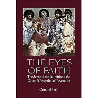 The Eyes of Faith: The Sense of the Faithful and the Church���s Reception of Revelation