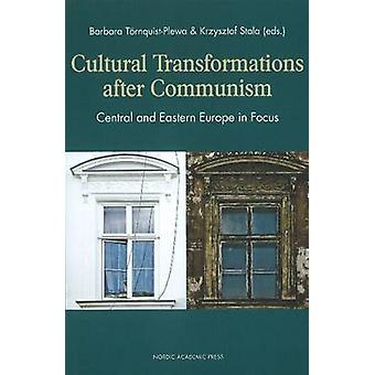 Cultural Transformations After Communism - Central & Eastern Europe in