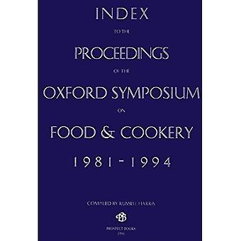 Index to the Proceedings of the Oxford Symposium, 1981-94 (Proceedings of the Oxford Symposium on Food and Cookery)