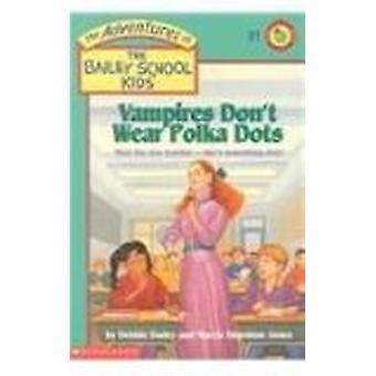 Vampires Don't Wear Polka Dots by Debbie Dadey - Marcia Thornton Jone