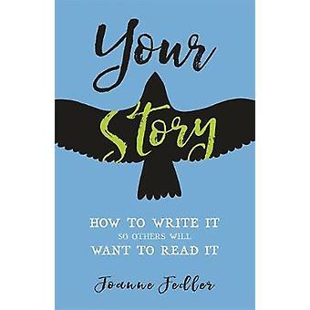 Uw verhaal hoe het te schrijven, zodat anderen zullen willen lezen door Fedler & Joanne