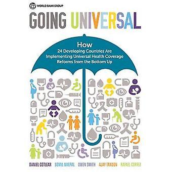 Indo Universal Como TwentyFour Países estão implementando a cobertura universal de saúde a partir do fundo para cima por Nagpal & Somil