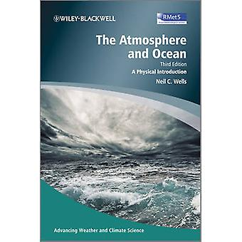 The Atmosphere and Ocean  A Physical Introduction by Neil C Wells