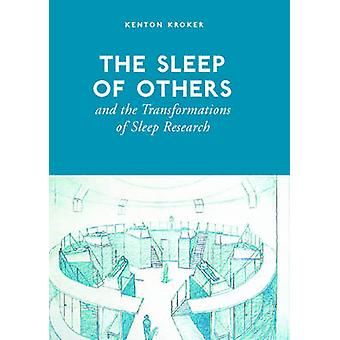 The Sleep of Others and the Transformation of Sleep Research by Kroker & Kenton