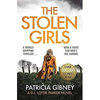 The Stolen Girls: A totally gripping thriller with a twist you won't see coming (Detective Lottie Parker, Book 2) (Detective Lottie Parker)