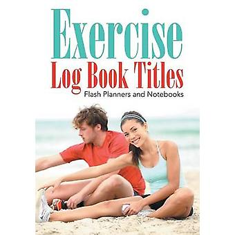 Exercise Log Book Titles by Flash Planners and Notebooks