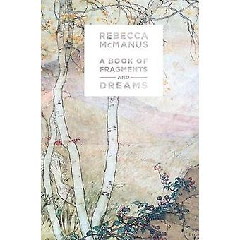 The Book of Fragments and Dreams by McManus & Rebecca