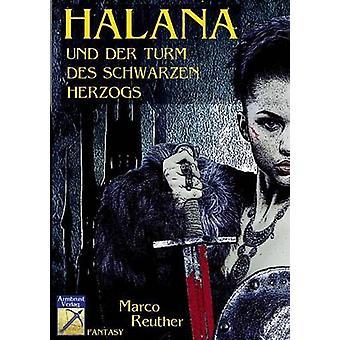Halana und der Turm des Schwarzen Herzogs by Reuther & Marco
