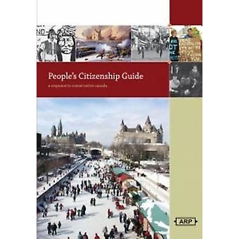 People's Citizenship Guide - A Response to Conservative Canada by Esyl