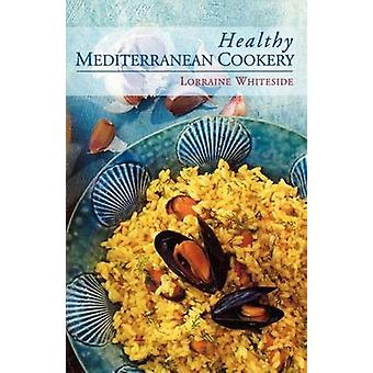 Healthy Mediterranean Cookery by Whiteside & Lorraine