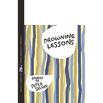 Drowning Lessons Stories by Selgin & Peter