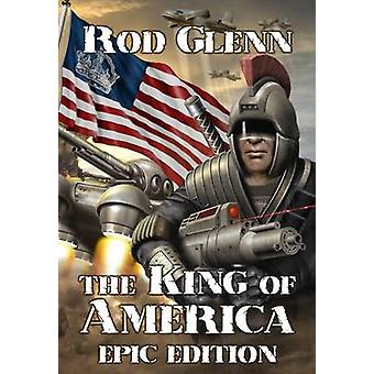The King of America Epic Edition by Glenn & Rod