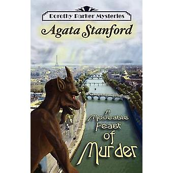 A Moveable Feast of Murder A Dorothy Parker Mystery by Stanford & Agata
