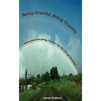 Being Grateful Being Thankful by Butland & Sarah