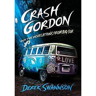 Crash Gordon and the Revelations from Big Sur by Swannson & Derek