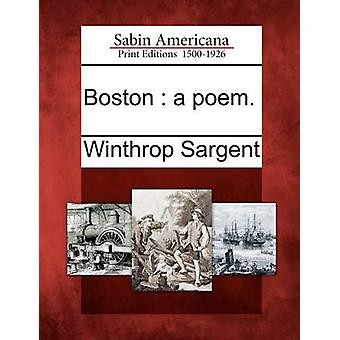 Boston  a poem. by Sargent & Winthrop