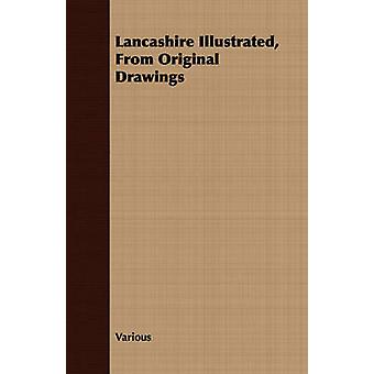 Lancashire Illustrated from Original Drawings by Various