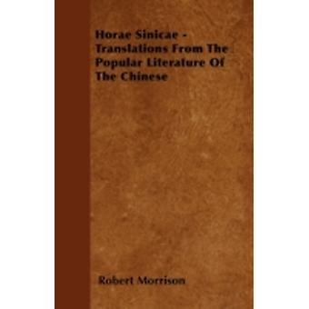 Horae Sinicae  Translations From The Popular Literature Of The Chinese by Morrison & Robert