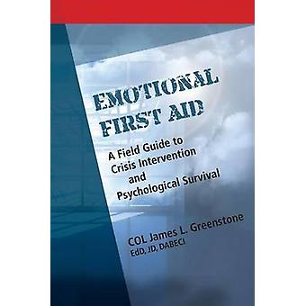 Emotional First Aid by Greenstone & James L.