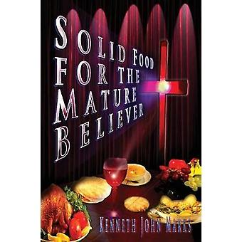 Solid Food for the Mature Believer by Marks & Kenneth John