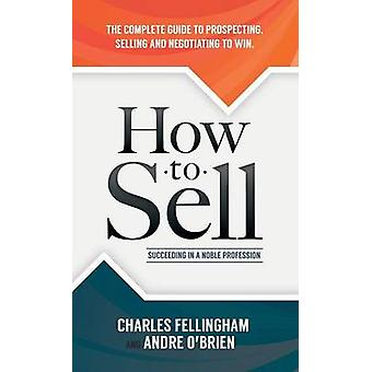 How to Sell Succeeding in a Noble Profession by Fellingham & Charles