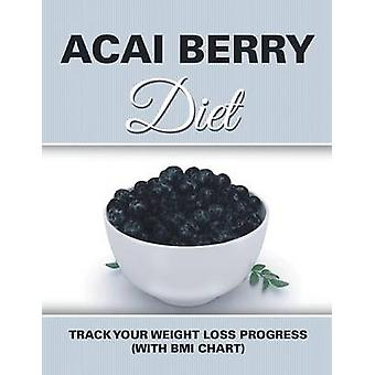 Acai Berry Diet Track Your Weight Loss Progress with BMI Chart by Publishing LLC & Speedy