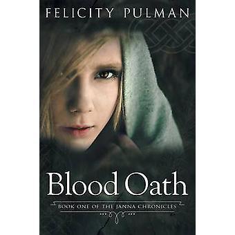 Blood Oath The Janna Chronicles 1 by Pulman & Felicity