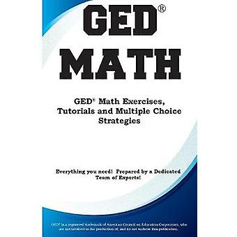 GED Math Math Exercises Tutorials and  Multiple Choice Strategies by Complete Test Preparation Inc.