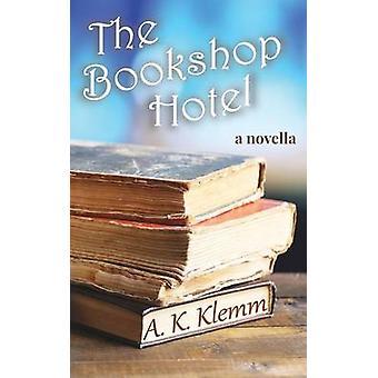 The Bookshop Hotel by Klemm & A. K.