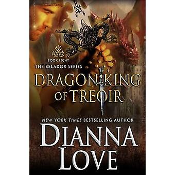 Dragon King Of Treoir Belador book 8 by Love & Dianna