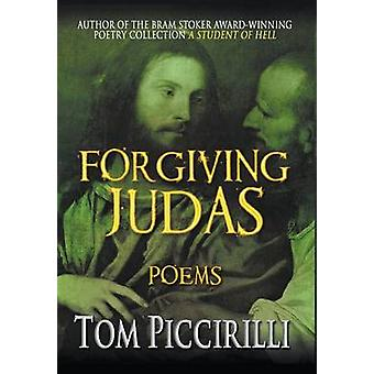 Forgiving Judas by Piccirilli & Tom