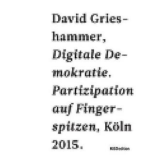 Digitale Demokratie by Grieshammer & David