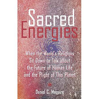 Sacred Energies by Maguire & Daniel C.