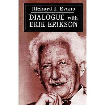 Dialogue with Erik Erikson by Erikson & Erik Homburger