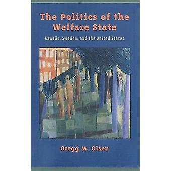The Politics of the Welfare State - Canada - Sweden - and the United S