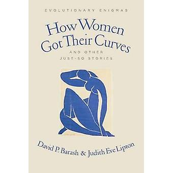 How Women Got Their Curves and Other Just-So Stories - Evolutionary En