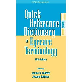 Quick Reference Dictionary of Eyecare Terminology (5th Revised editio