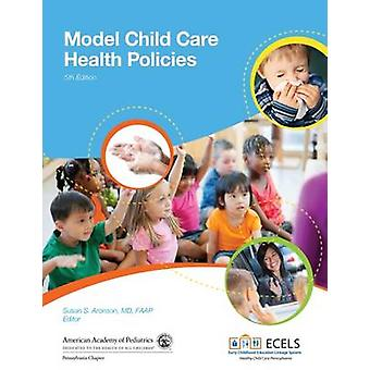 Model Child Care Health Policies (5th Revised edition) by Susan S. Ar