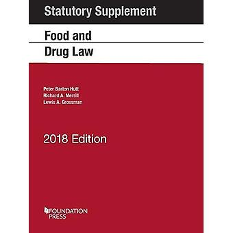 Food and Drug Law - 2017 Statutory Supplement by Peter Hutt - 97816346
