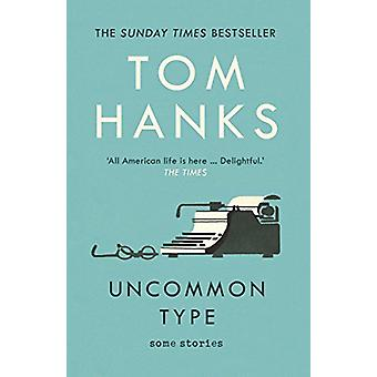 Uncommon Type - Some Stories by Tom Hanks - 9781784759438 Book