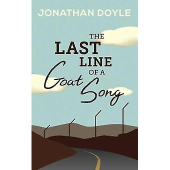 The Last Line of a Goat Song by Jonathan Doyle - 9781948223003 Book