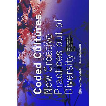 Coded Cultures - New Creative Practices Out of Diversity by Georg Russ